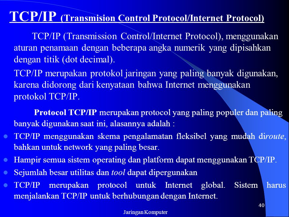 TCP/IP (Transmision Control Protocol/Internet Protocol)