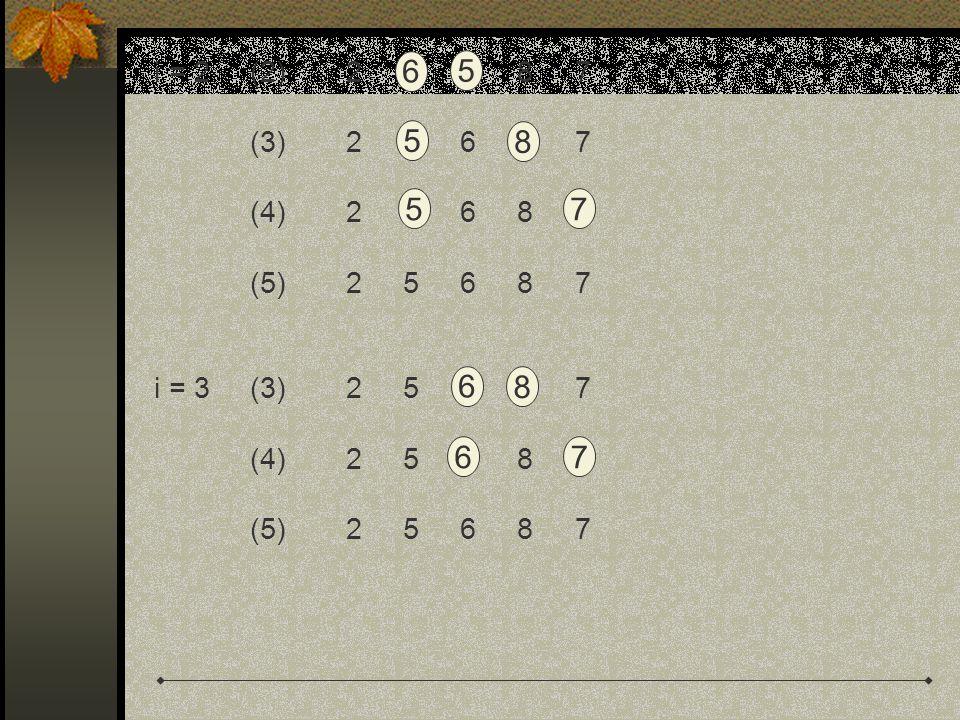i = 2 (2) 2 6 5 8 7 (3) 2 6 6 8 7. (4) 2 6 6 8 7. (5) 2 5 6 8 7.