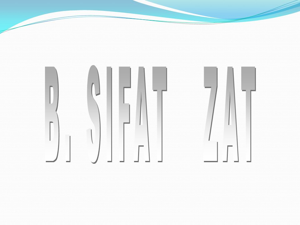 B. SIFAT ZAT