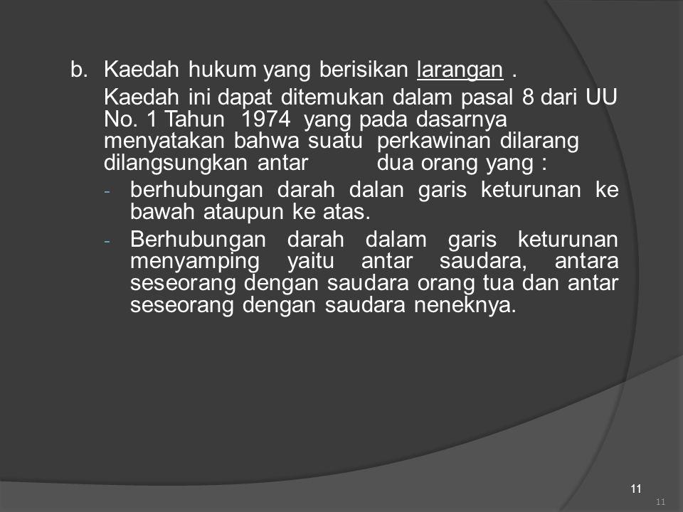 b. Kaedah hukum yang berisikan larangan .