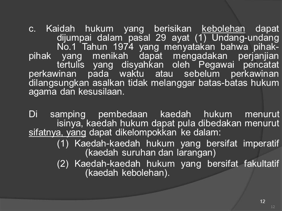 (2) Kaedah-kaedah hukum yang bersifat fakultatif (kaedah kebolehan).