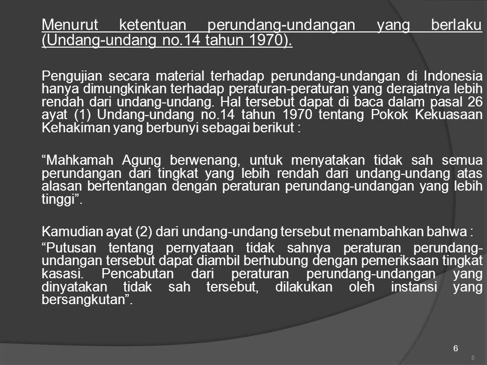 Menurut ketentuan perundang-undangan yang berlaku (Undang-undang no