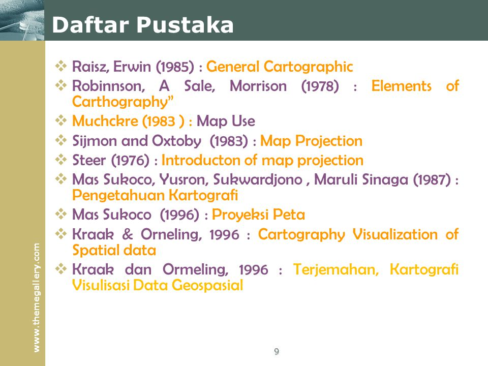 Daftar Pustaka Raisz, Erwin (1985) : General Cartographic