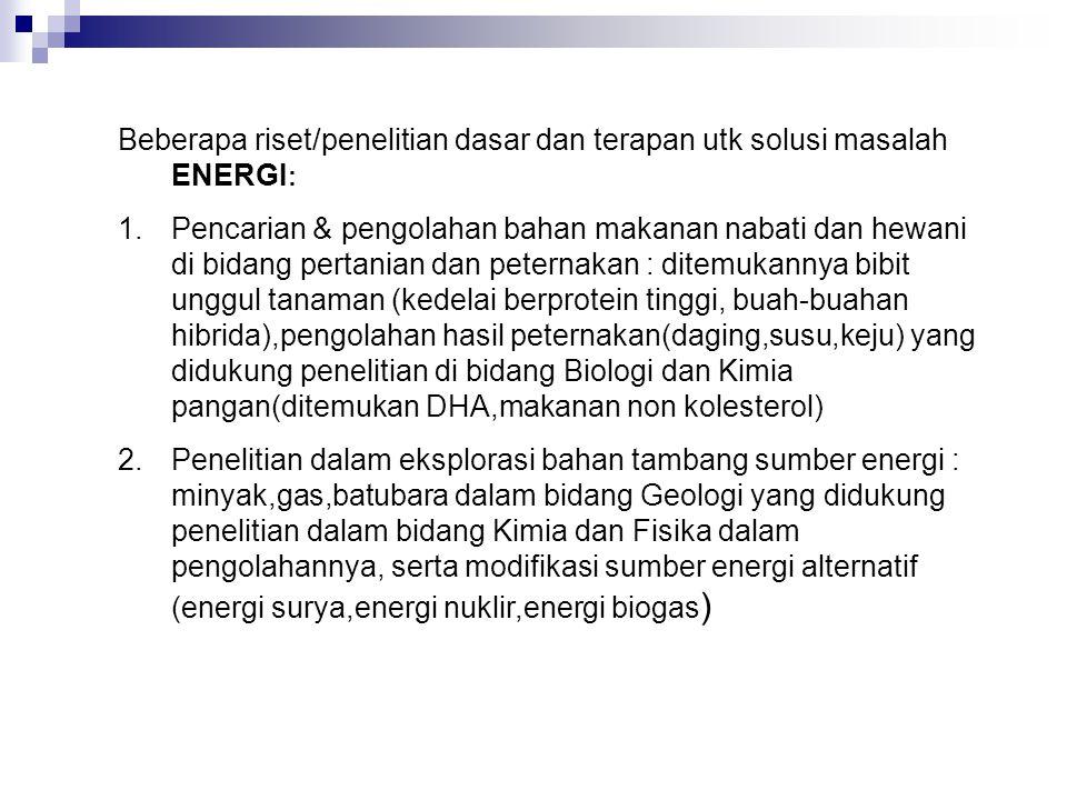 Beberapa riset/penelitian dasar dan terapan utk solusi masalah ENERGI: