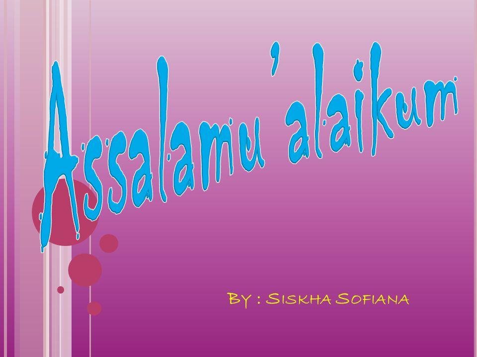 Assalamu'alaikum By : Siskha Sofiana