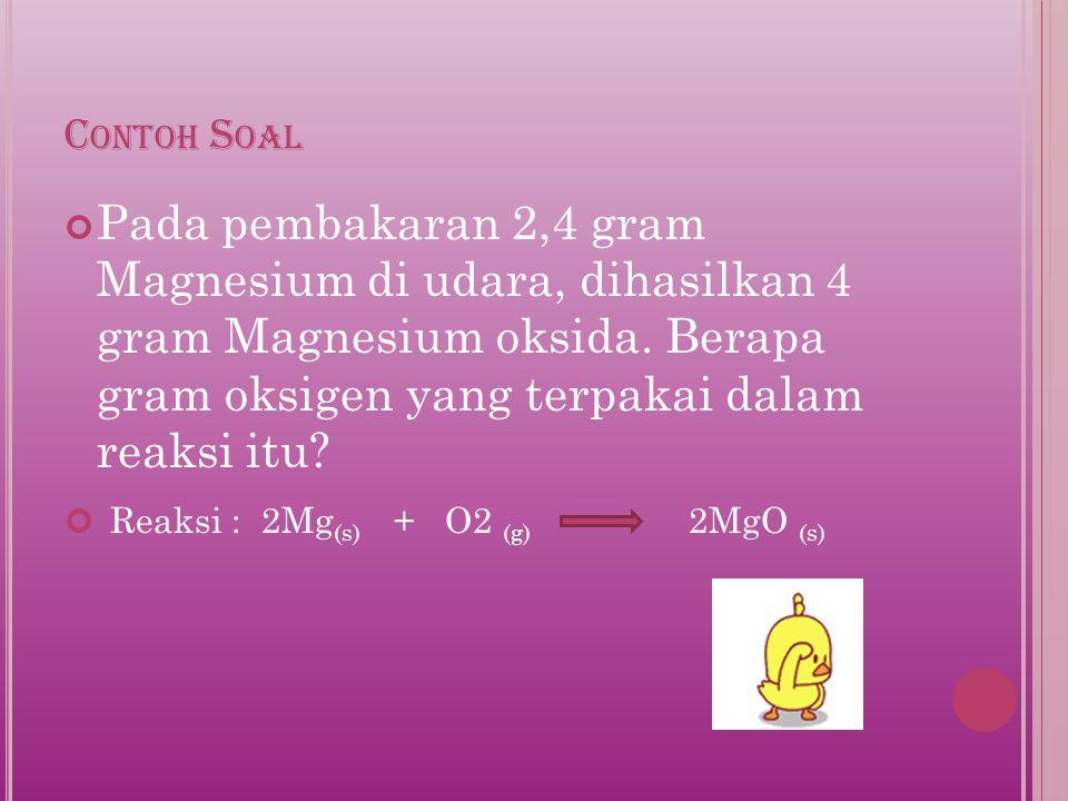 Reaksi : 2Mg(s) + O2 (g) 2MgO (s)