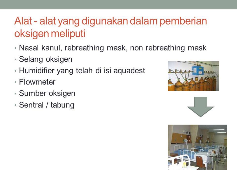 Alat - alat yang digunakan dalam pemberian oksigen meliputi
