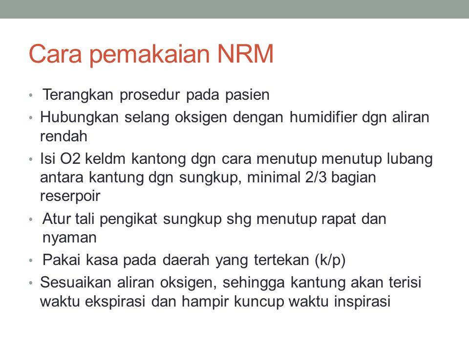 Cara pemakaian NRM Terangkan prosedur pada pasien