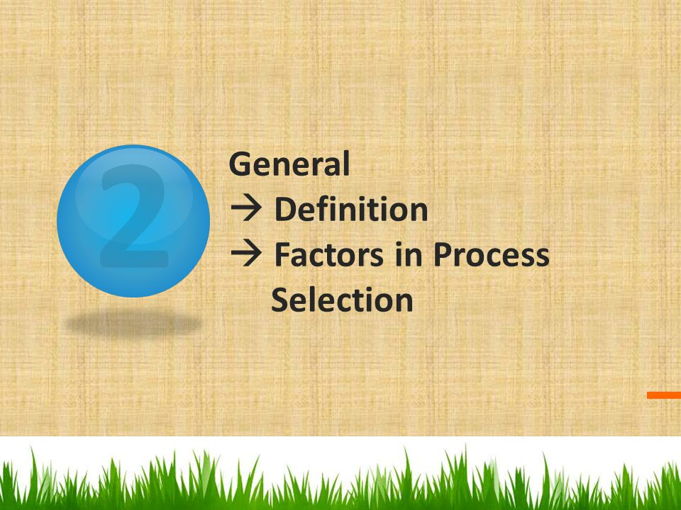 General  Definition  Factors in Process Selection