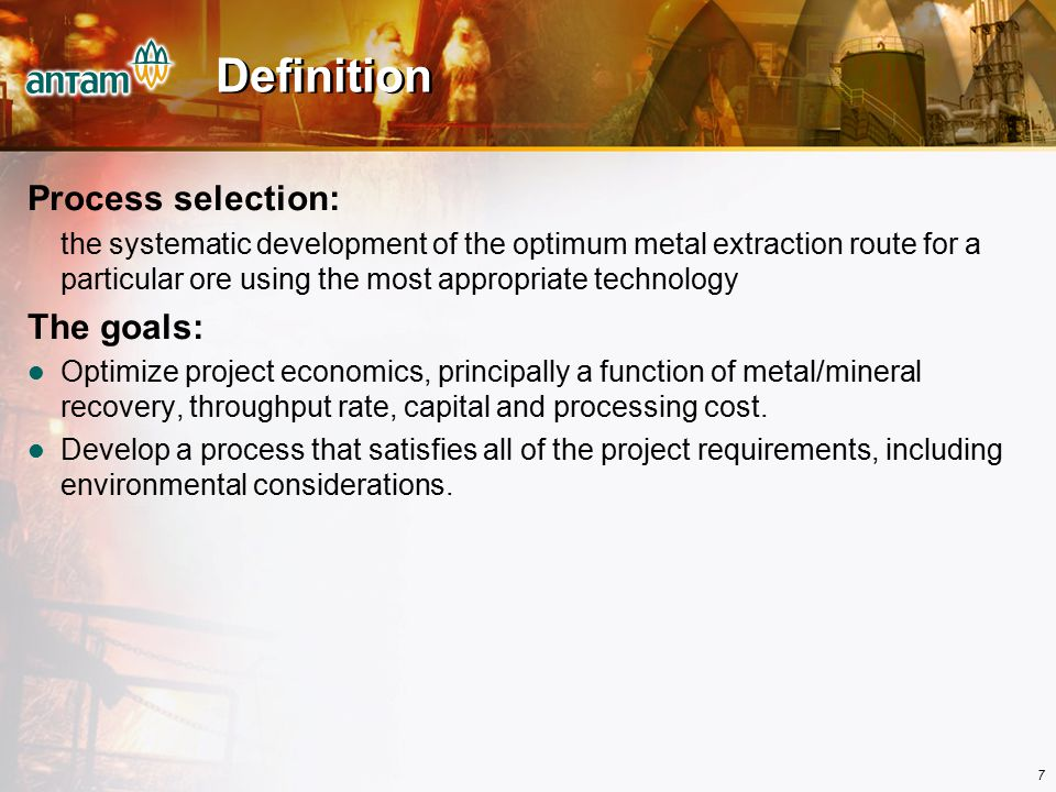 Definition Process selection: The goals: