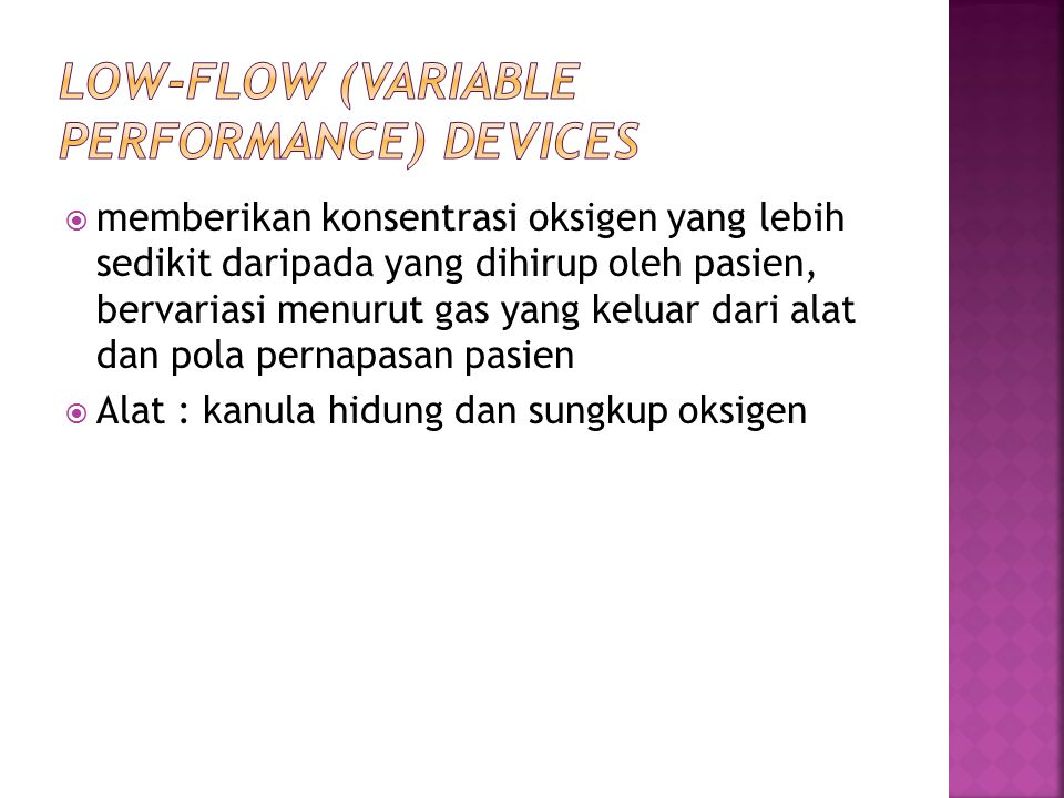 Low-flow (variable performance) devices