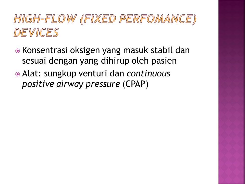 High-flow (fixed perfomance) devices