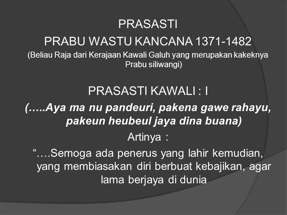 PRASASTI PRABU WASTU KANCANA 1371-1482 PRASASTI KAWALI : I