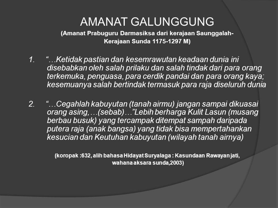 AMANAT GALUNGGUNG (Amanat Prabuguru Darmasiksa dari kerajaan Saunggalah- Kerajaan Sunda 1175-1297 M)