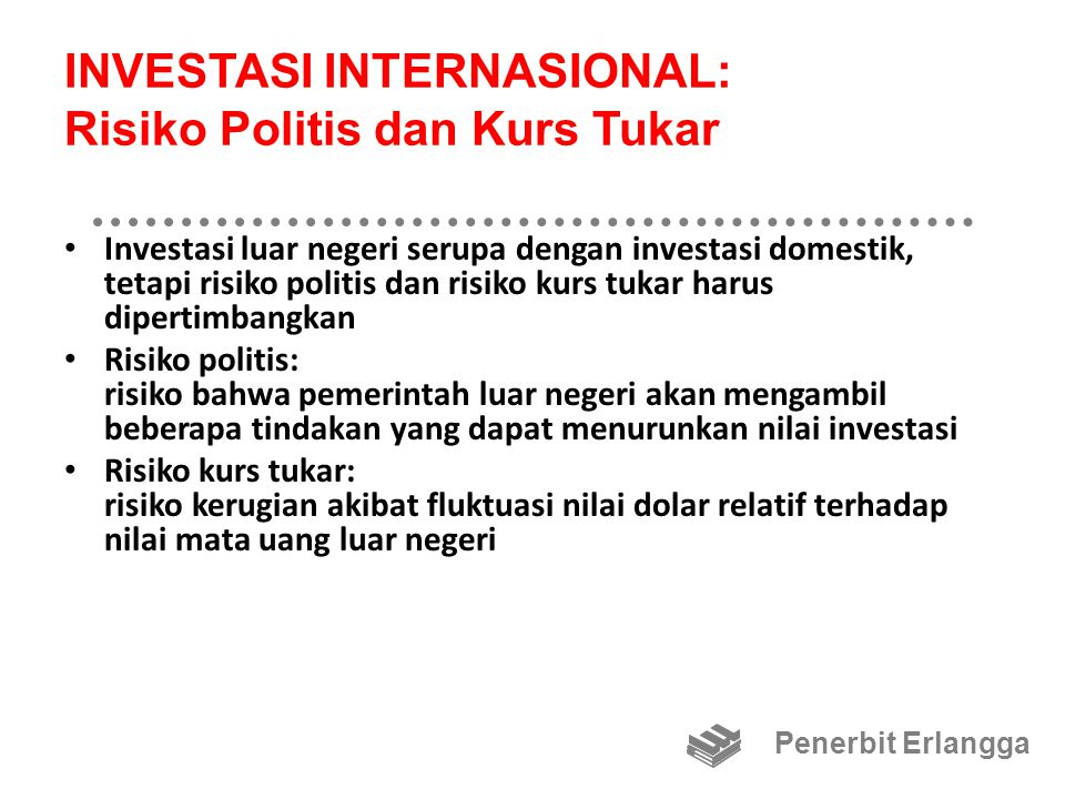 INVESTASI INTERNASIONAL: Risiko Politis dan Kurs Tukar