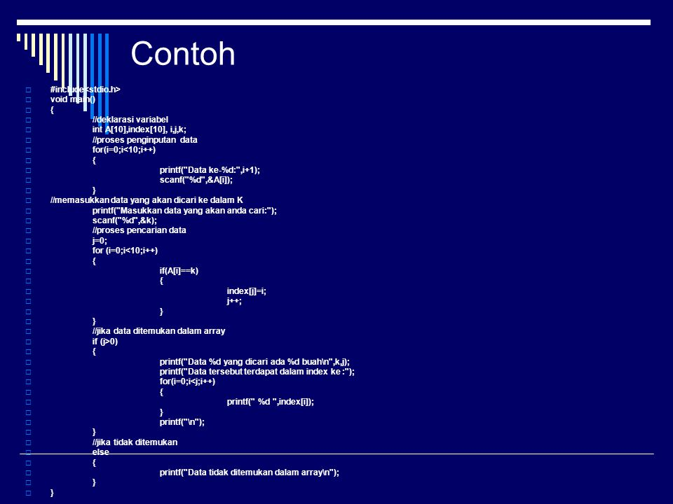 Contoh #include<stdio.h> void main() { //deklarasi variabel
