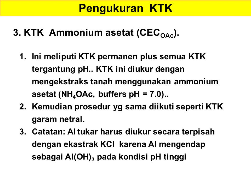 Pengukuran KTK 3. KTK Ammonium asetat (CECOAc).