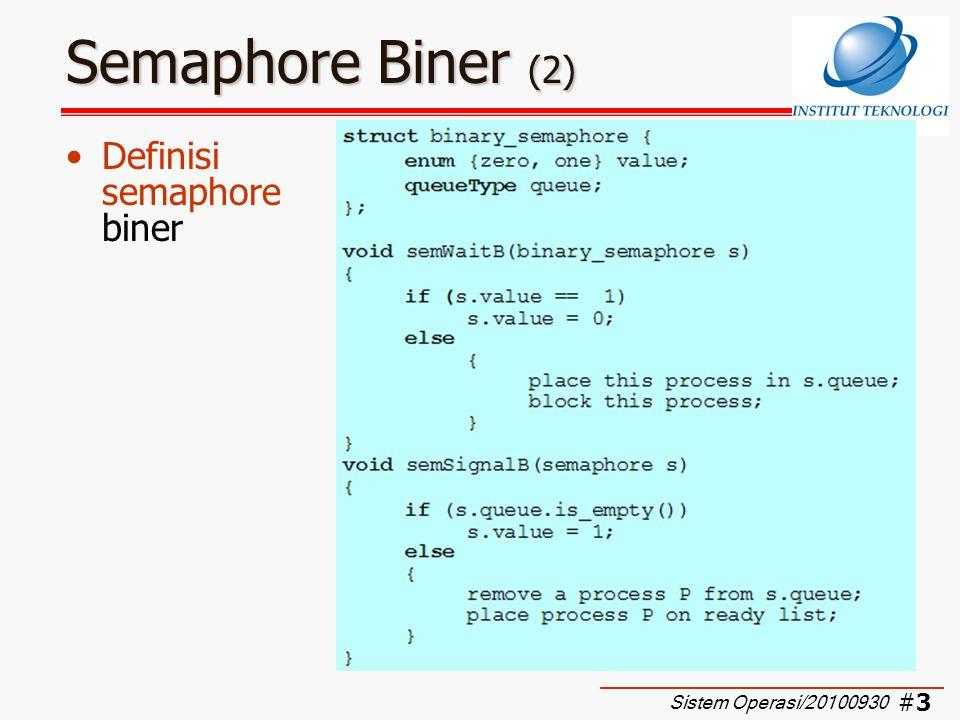 Semaphore Biner (2) Definisi semaphore biner Sistem Operasi/20100930