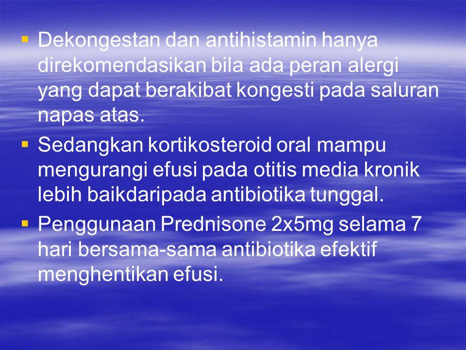 Dekongestan dan antihistamin hanya direkomendasikan bila ada peran alergi yang dapat berakibat kongesti pada saluran napas atas.