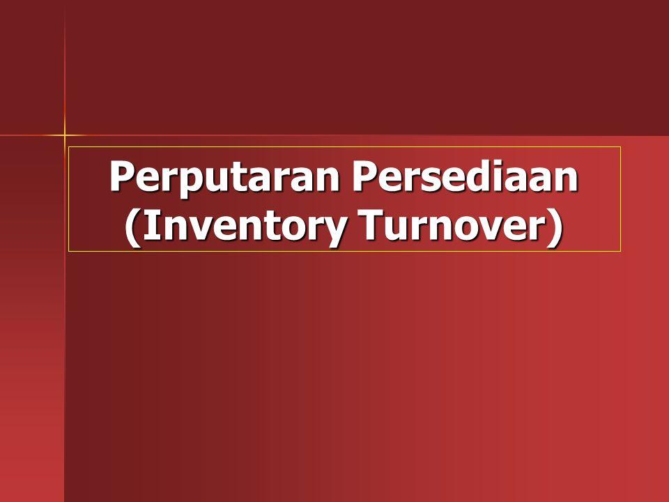Perputaran Persediaan (Inventory Turnover)