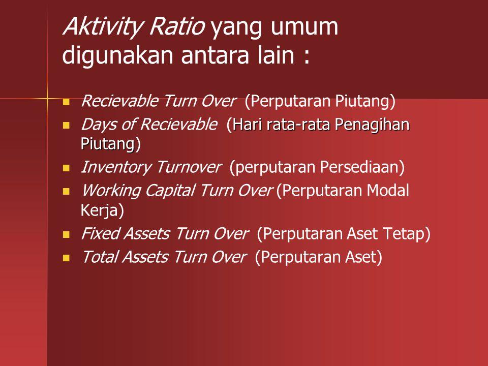Aktivity Ratio yang umum digunakan antara lain :