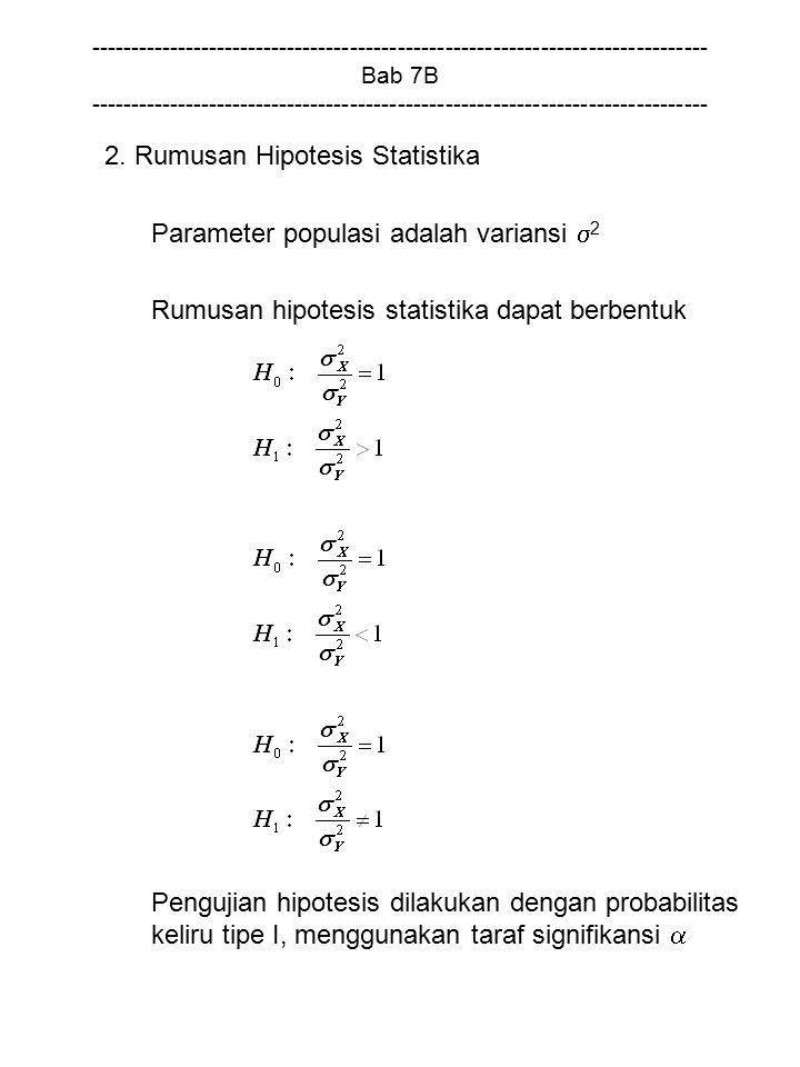2. Rumusan Hipotesis Statistika Parameter populasi adalah variansi 2