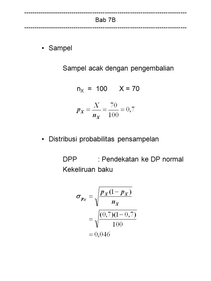 Sampel acak dengan pengembalian nX = 100 X = 70