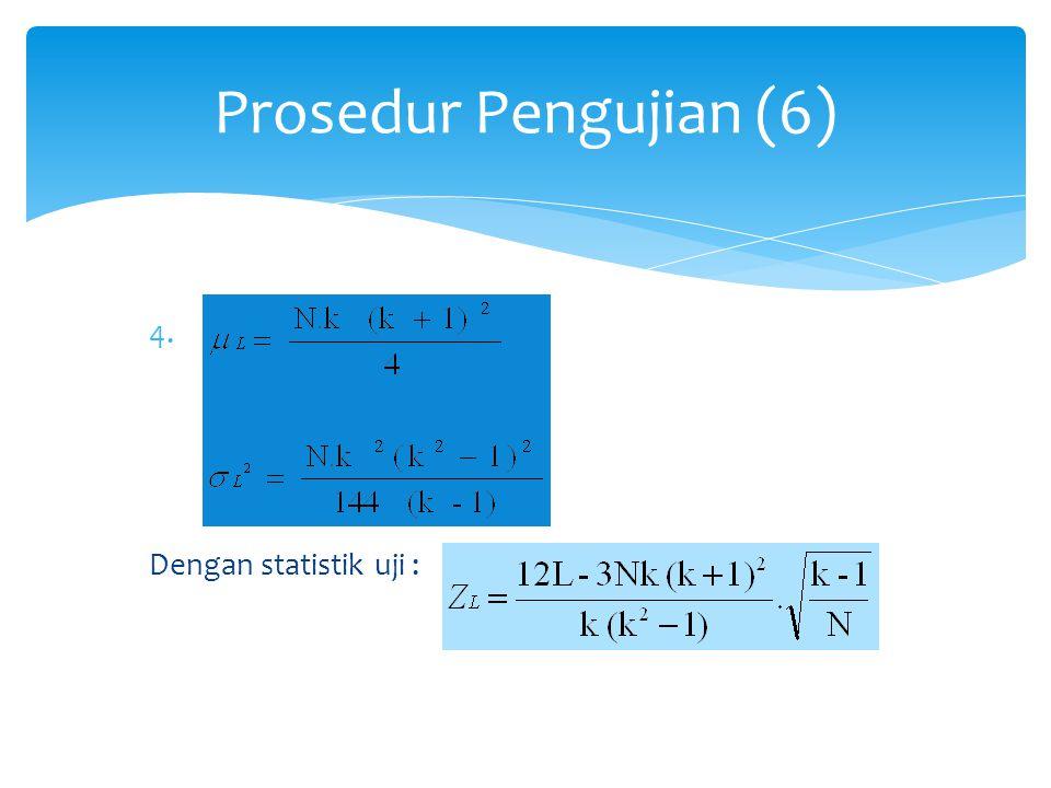 Prosedur Pengujian (6) Gunakan distribusi normal