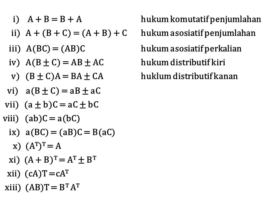 i) A + B = B + A hukum komutatif penjumlahan