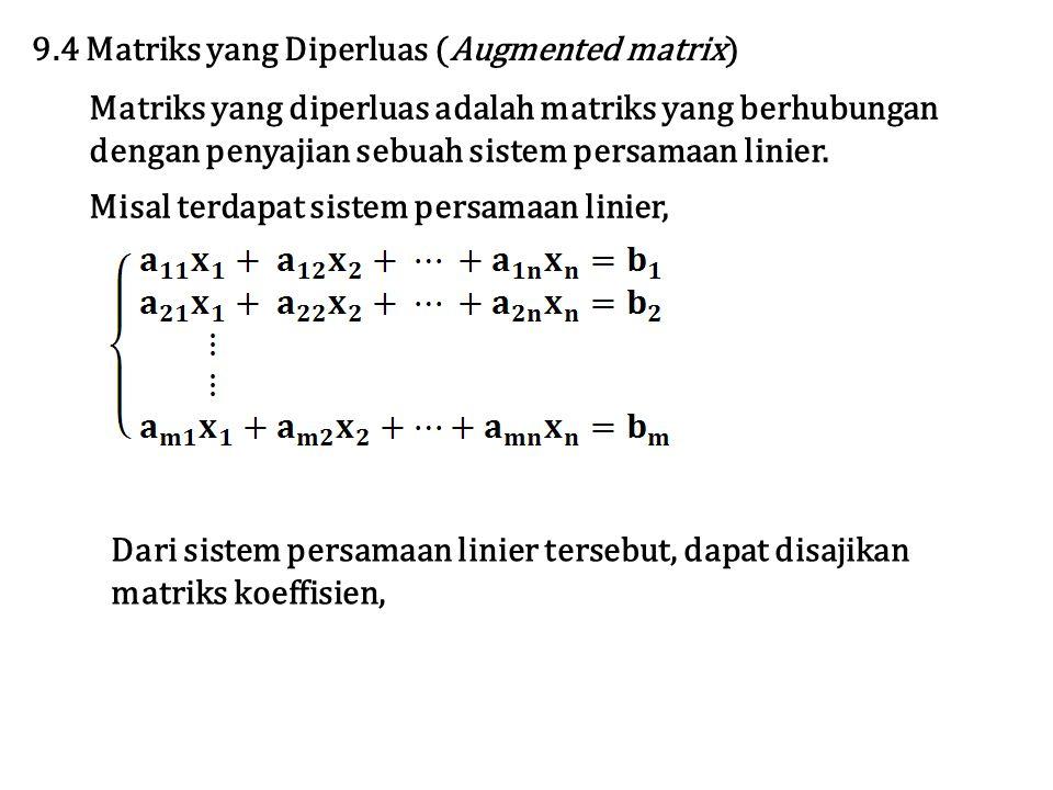 9.4 Matriks yang Diperluas (Augmented matrix)