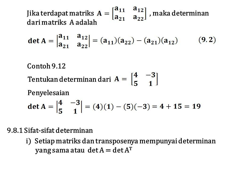 Jika terdapat matriks , maka determinan dari matriks A adalah