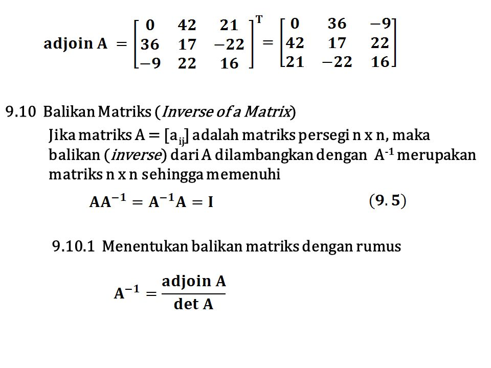 9.10 Balikan Matriks (Inverse of a Matrix)