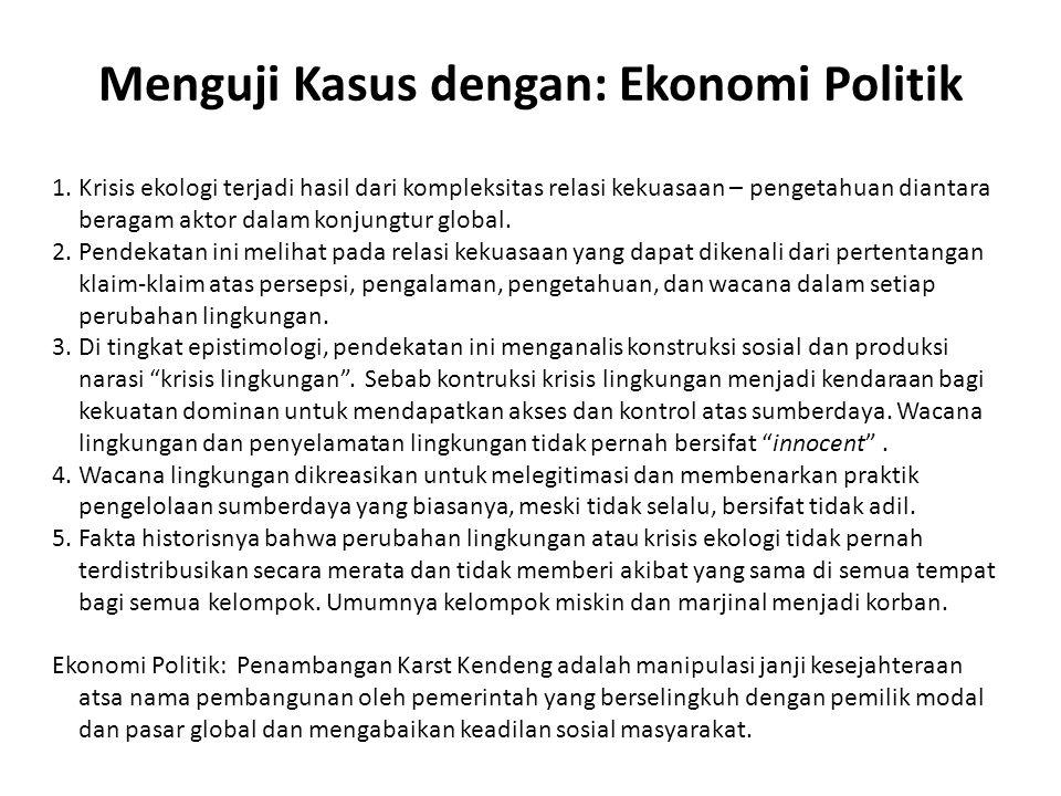 Menguji Kasus dengan: Ekonomi Politik