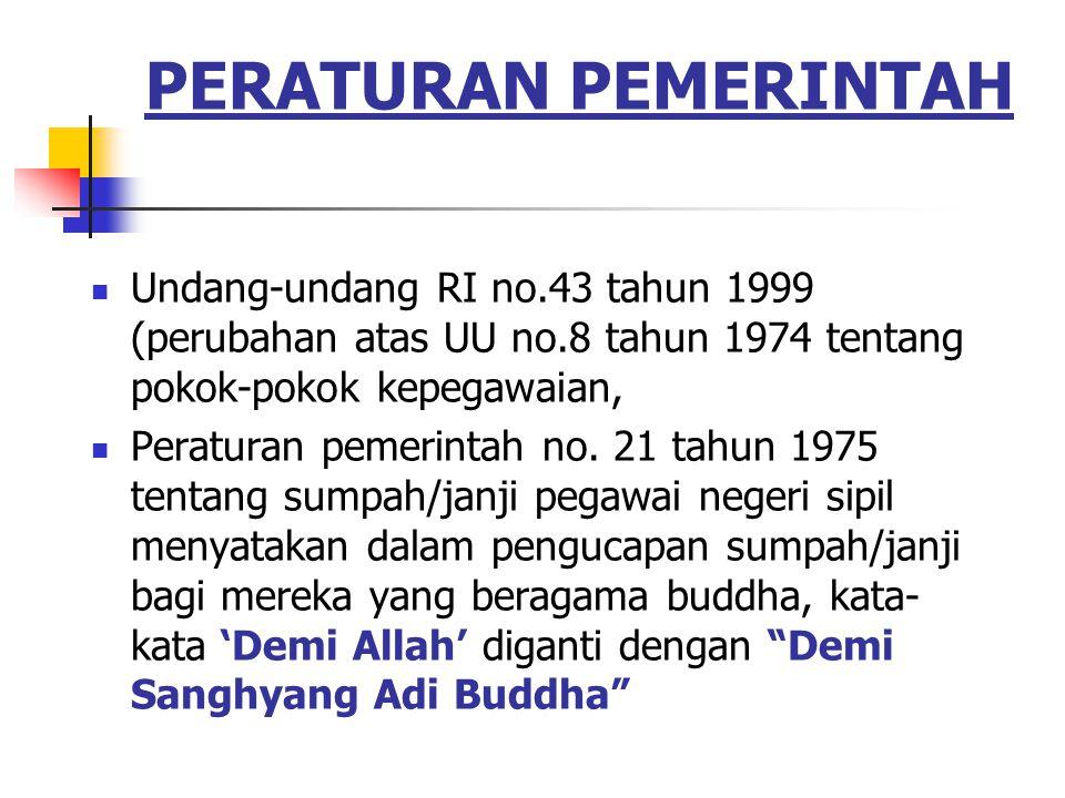 PERATURAN PEMERINTAH Undang-undang RI no.43 tahun 1999 (perubahan atas UU no.8 tahun 1974 tentang pokok-pokok kepegawaian,