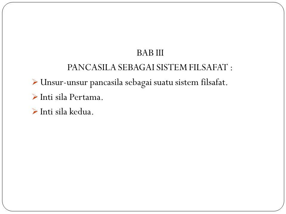 PANCASILA SEBAGAI SISTEM FILSAFAT :