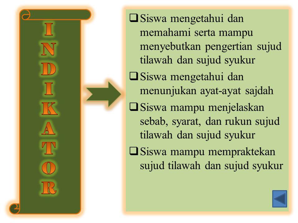 Siswa mengetahui dan memahami serta mampu menyebutkan pengertian sujud tilawah dan sujud syukur