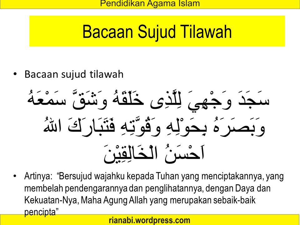 Bacaan Sujud Tilawah Bacaan sujud tilawah.