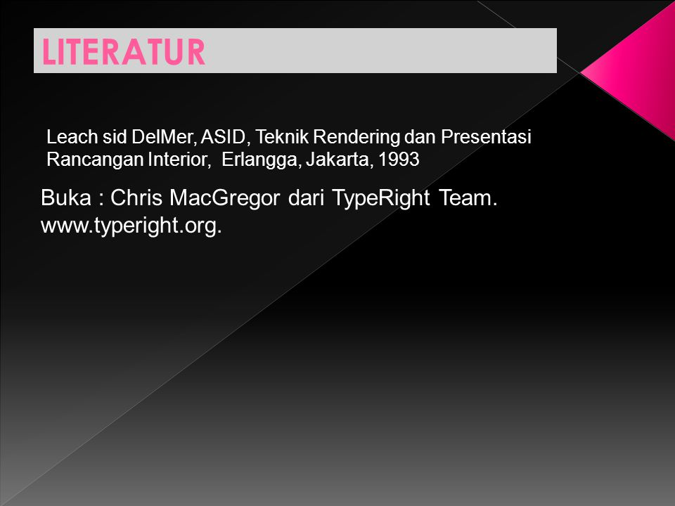 LITERATUR Buka : Chris MacGregor dari TypeRight Team.