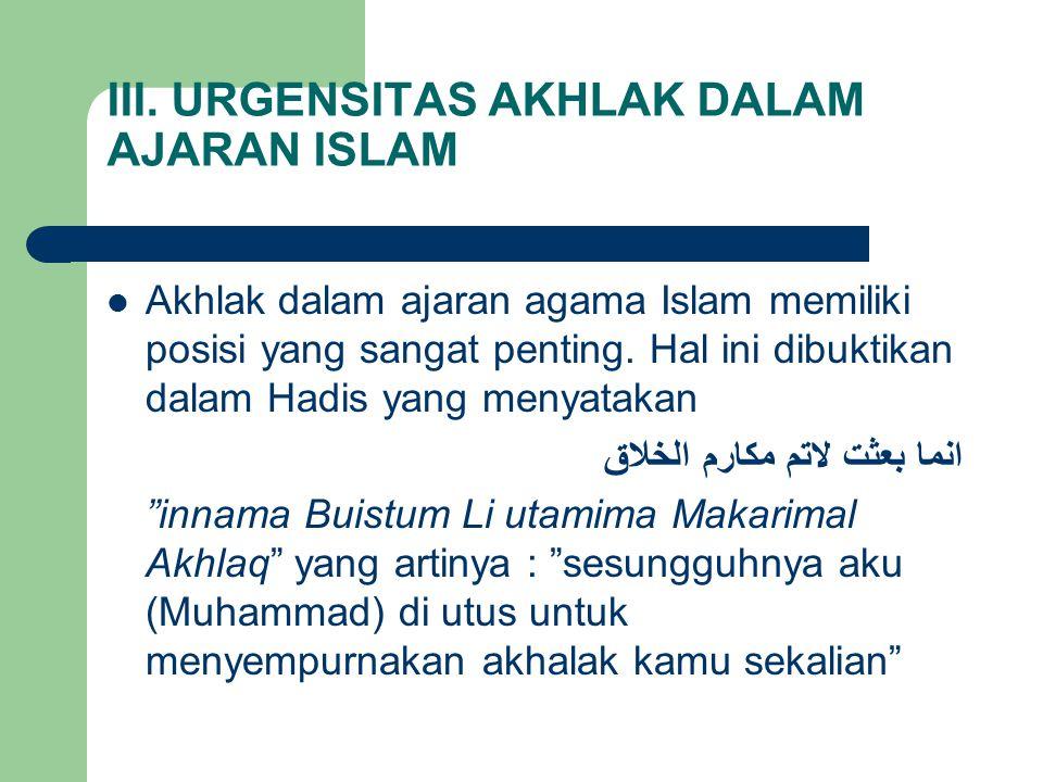 III. URGENSITAS AKHLAK DALAM AJARAN ISLAM