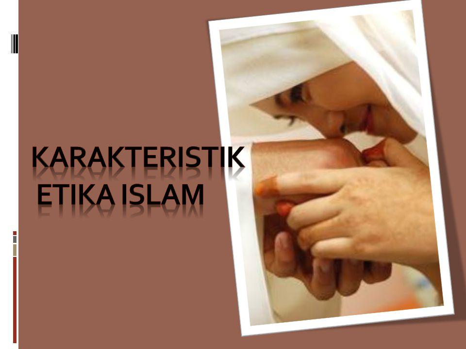 Karakteristik etika islam