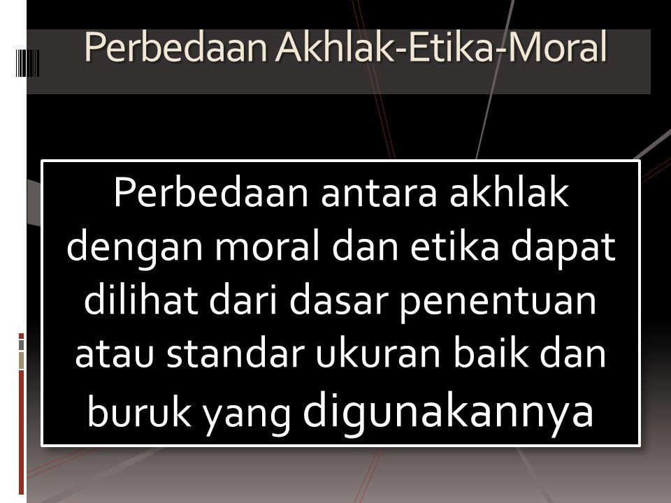 Perbedaan Akhlak-Etika-Moral
