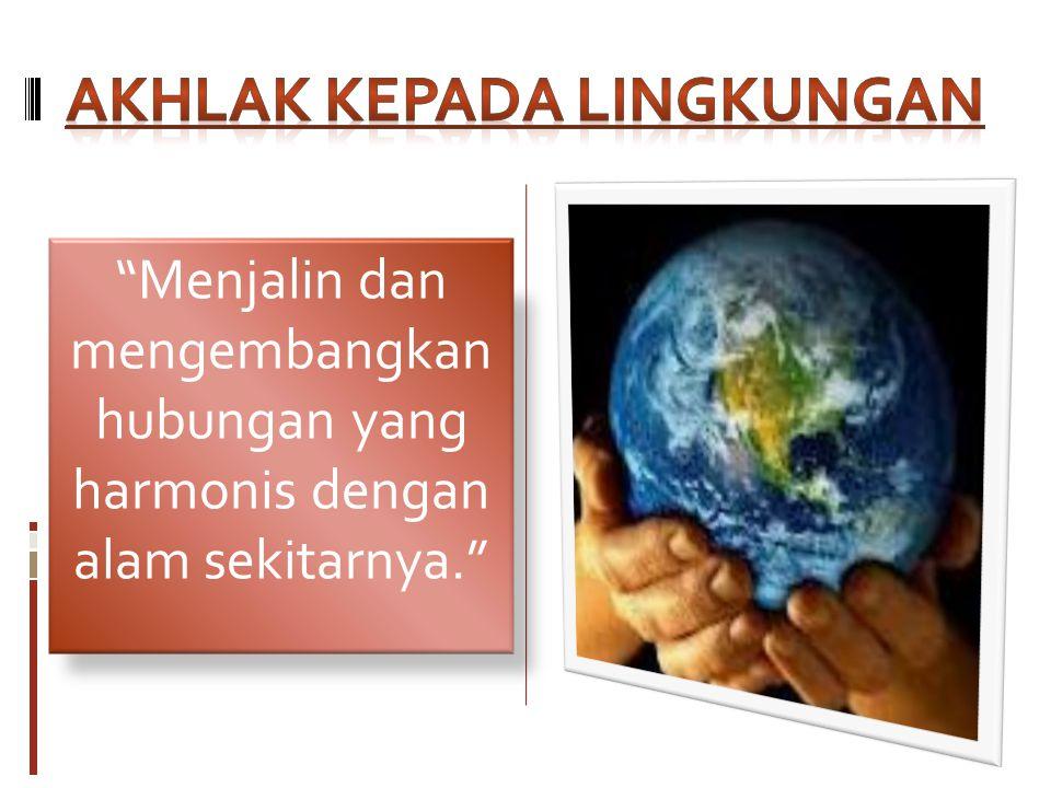 Akhlak Kepada Lingkungan