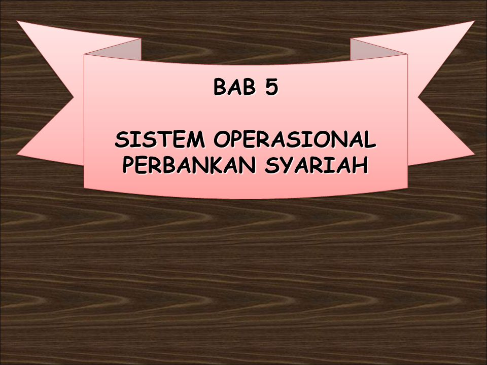 SISTEM OPERASIONAL PERBANKAN SYARIAH