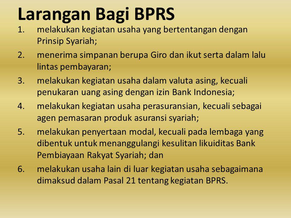 Larangan Bagi BPRS melakukan kegiatan usaha yang bertentangan dengan Prinsip Syariah;