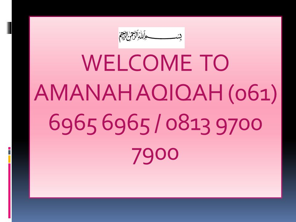 WELCOME TO AMANAH AQIQAH (061) 6965 6965 / 0813 9700 7900