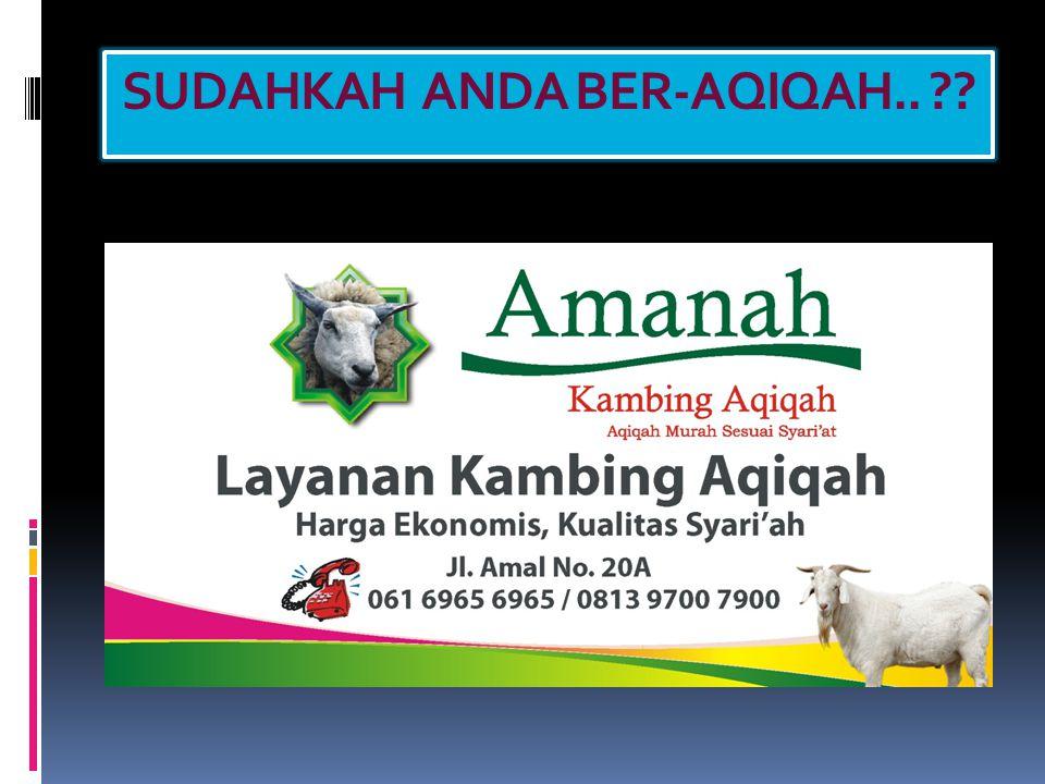 SUDAHKAH ANDA BER-AQIQAH..