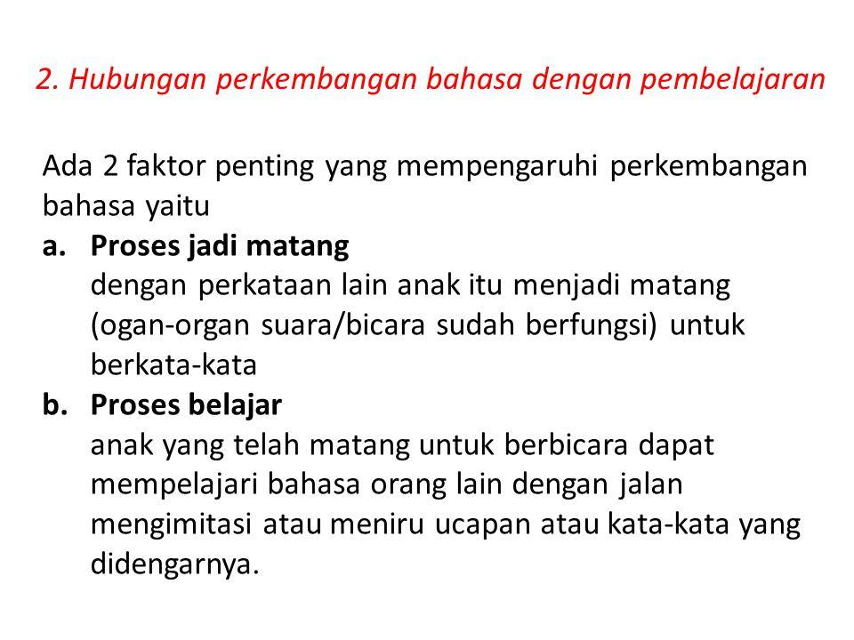 2. Hubungan perkembangan bahasa dengan pembelajaran
