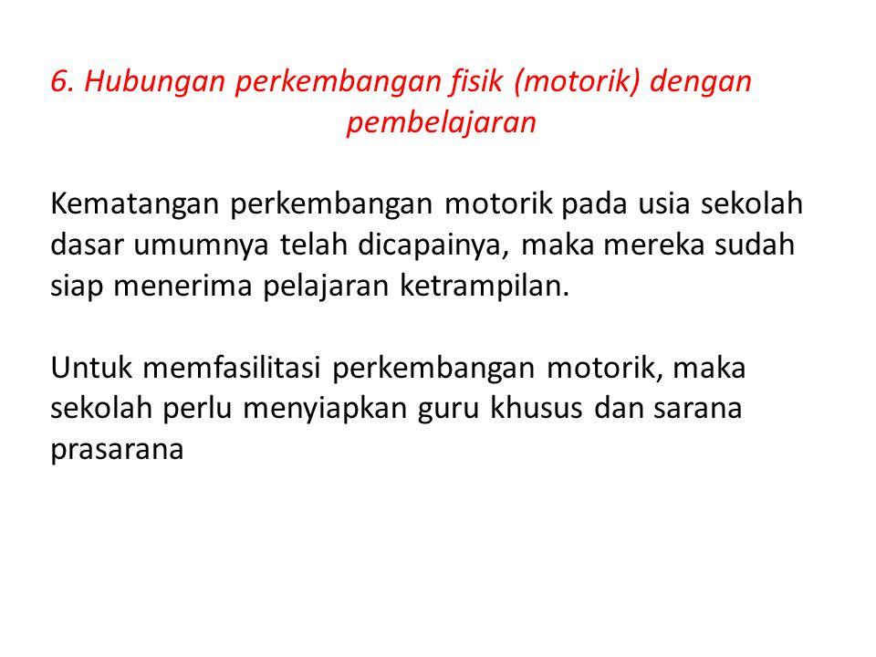 6. Hubungan perkembangan fisik (motorik) dengan