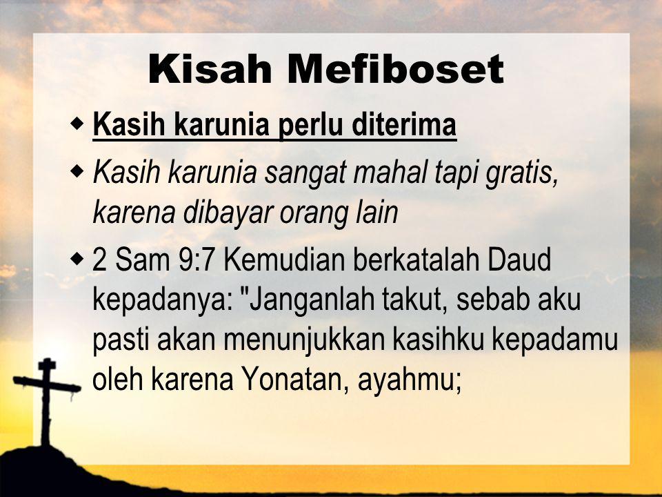 Kisah Mefiboset Kasih karunia perlu diterima