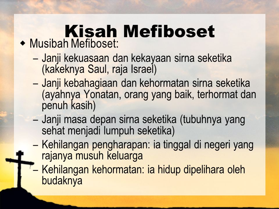 Kisah Mefiboset Musibah Mefiboset: